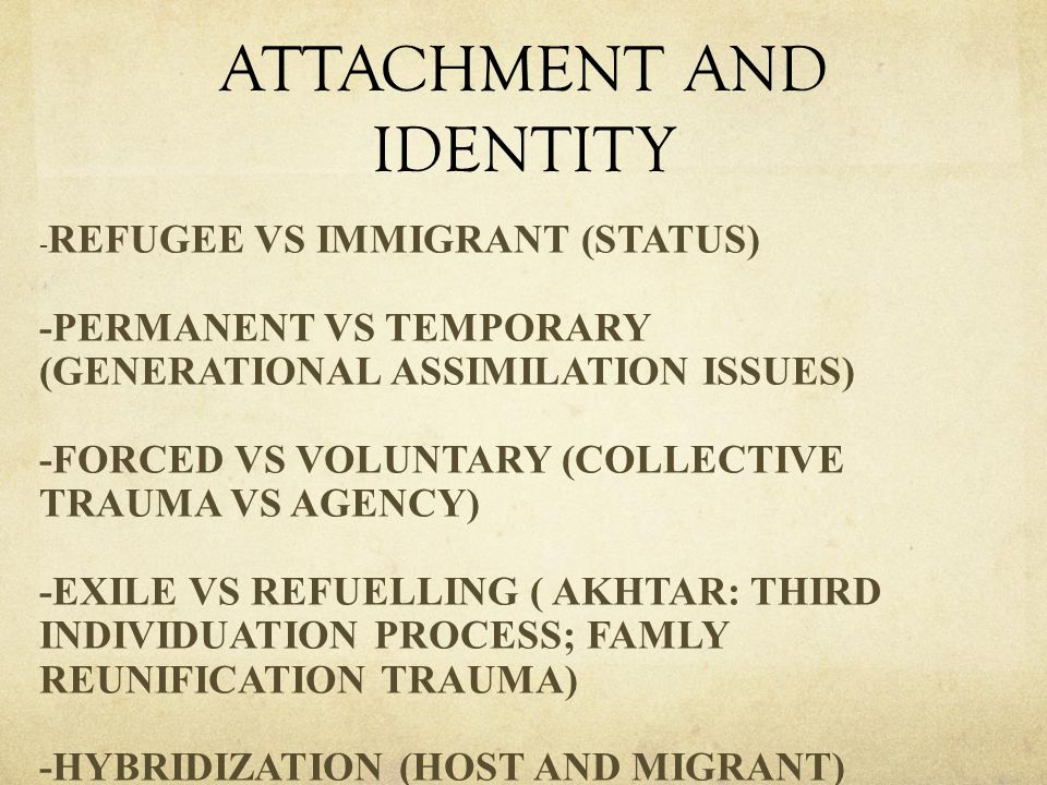 - REFUGEE VS IMMIGRANT (STATUS) -PERMANENT VS TEMPORARY (GENERATIONAL ASSIMILATION ISSUES) -FORCED VS VOLUNTARY (COLLECTIVE TRAUMA VS AGENCY) -EXILE V
