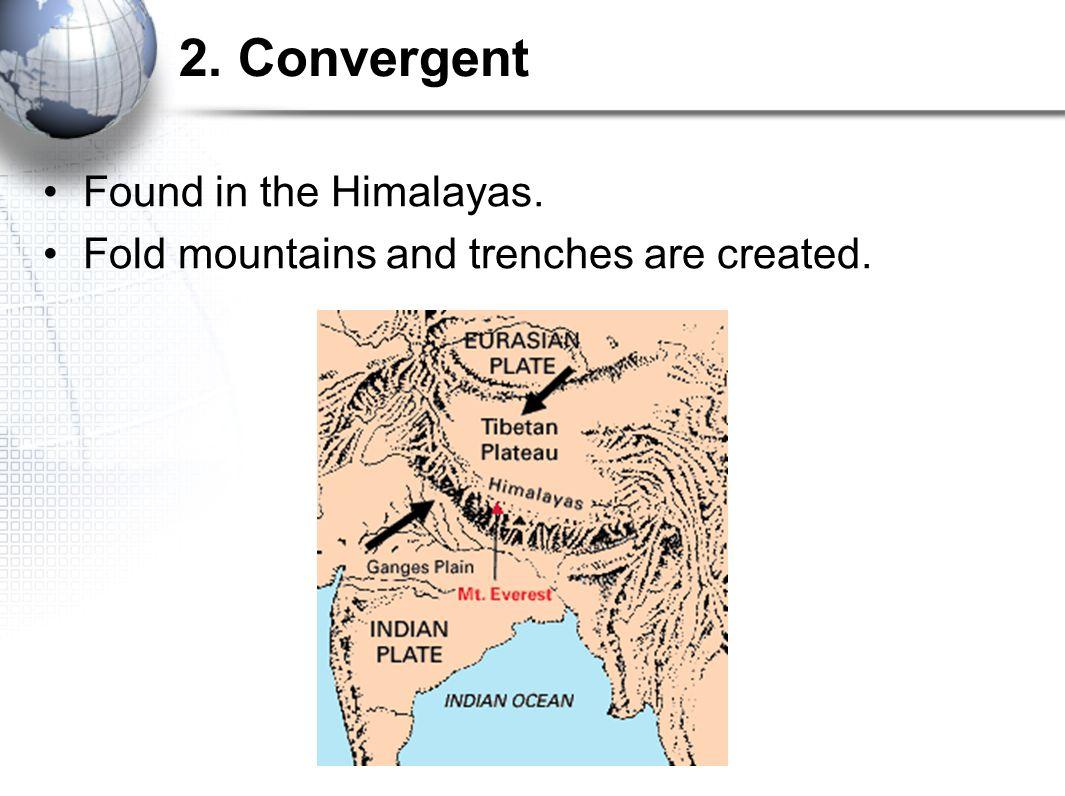 1. Divergent The Mid- Atlantic Ridge is a divergent boundary.