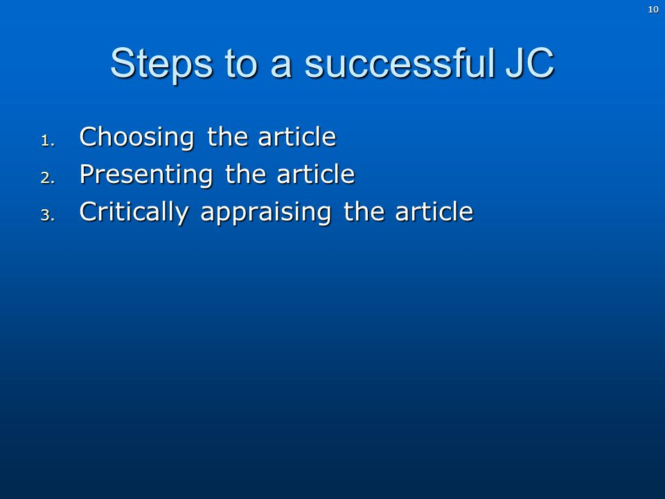 10 Steps to a successful JC 1. Choosing the article 2.