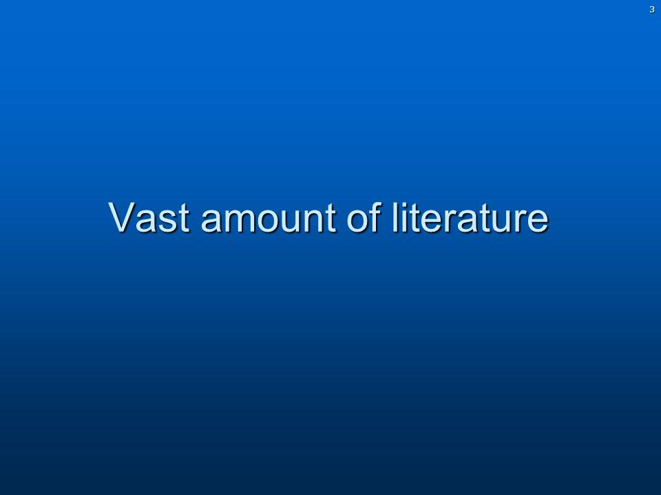 3 Vast amount of literature