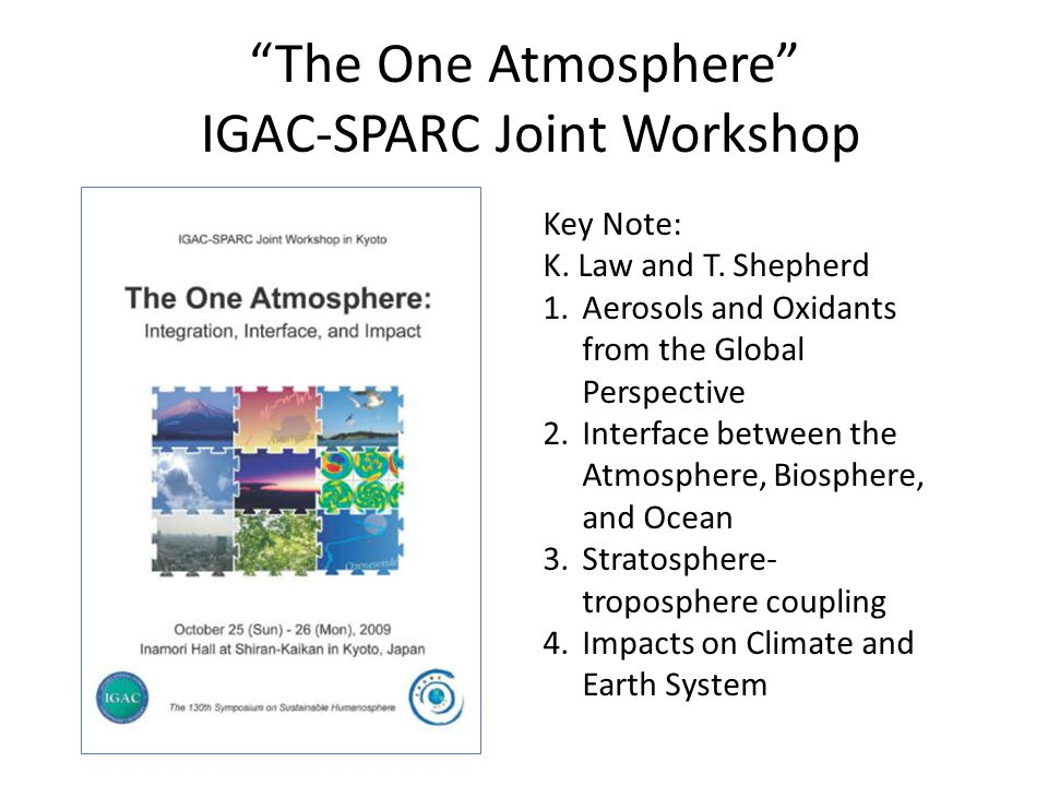 The One Atmosphere IGAC-SPARC Joint Workshop Key Note: K.