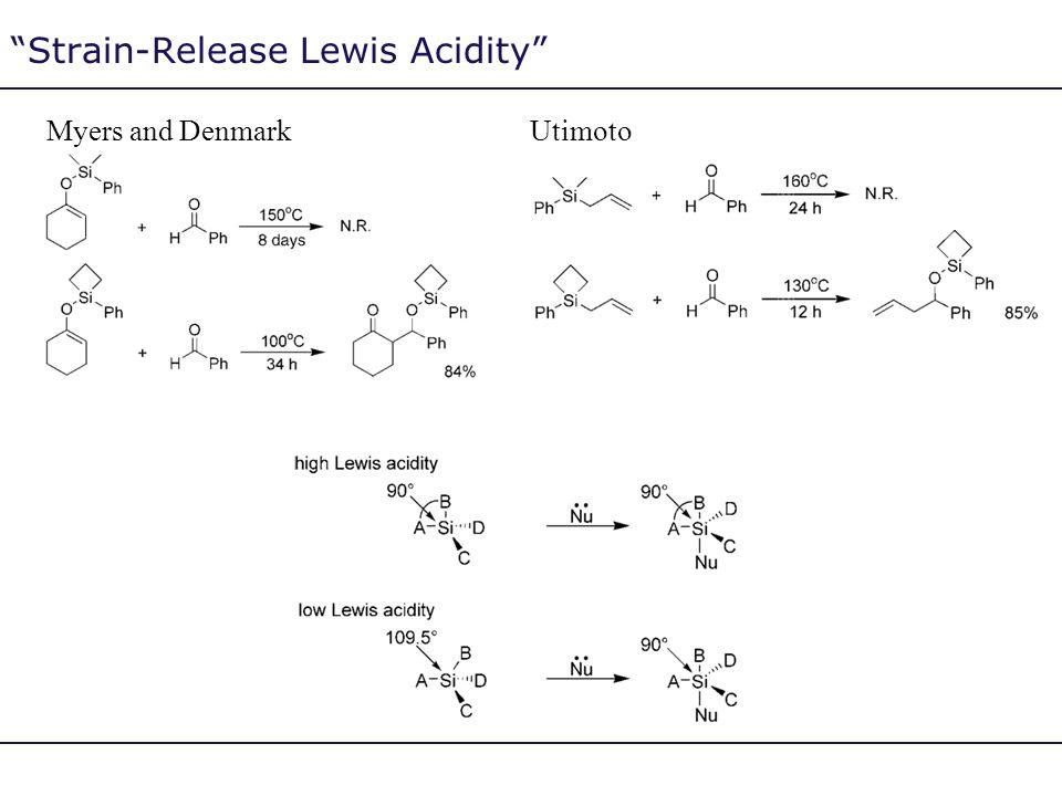 """Strain-Release Lewis Acidity"" Myers and Denmark Utimoto"