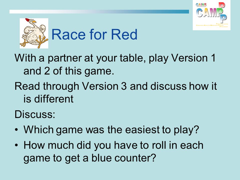 Race for Red With a partner at your table, play Version 1 and 2 of this game.