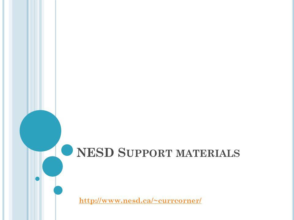 NESD S UPPORT MATERIALS http://www.nesd.ca/~currcorner/