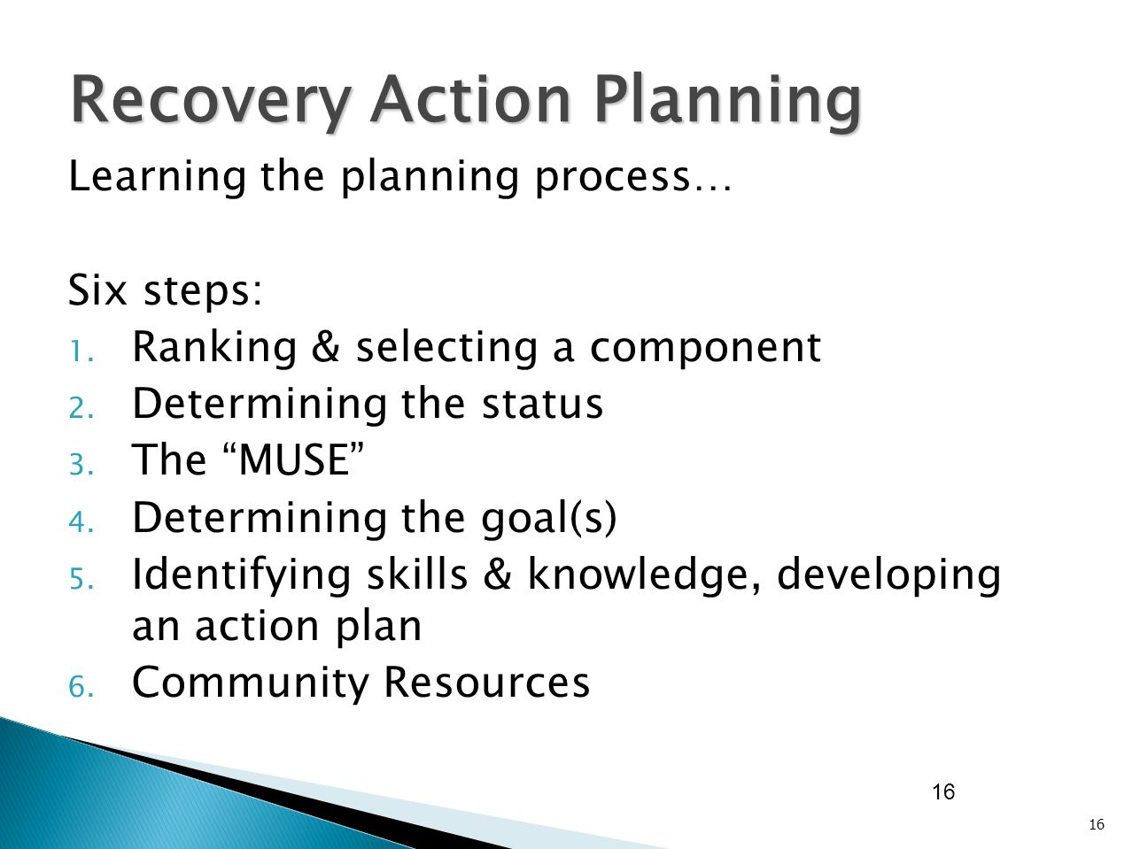 Learning the planning process… Six steps: 1. Ranking & selecting a component 2.