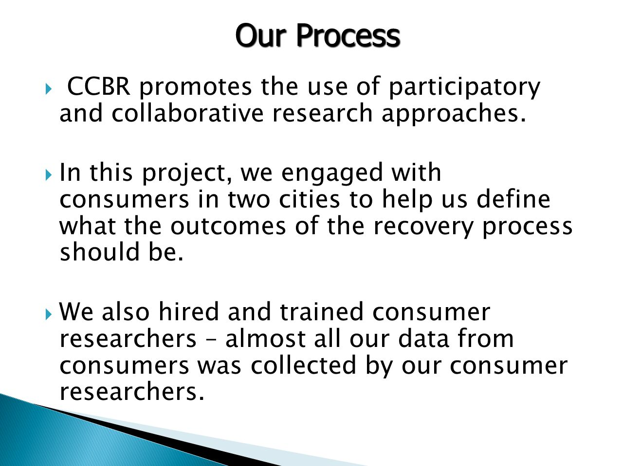 CCBR promotes the use of participatory and collaborative research approaches.