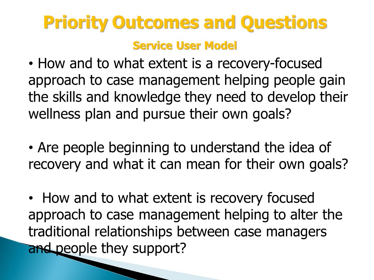 How and to what extent is a recovery-focused approach to case management helping people gain the skills and knowledge they need to develop their wellness plan and pursue their own goals.
