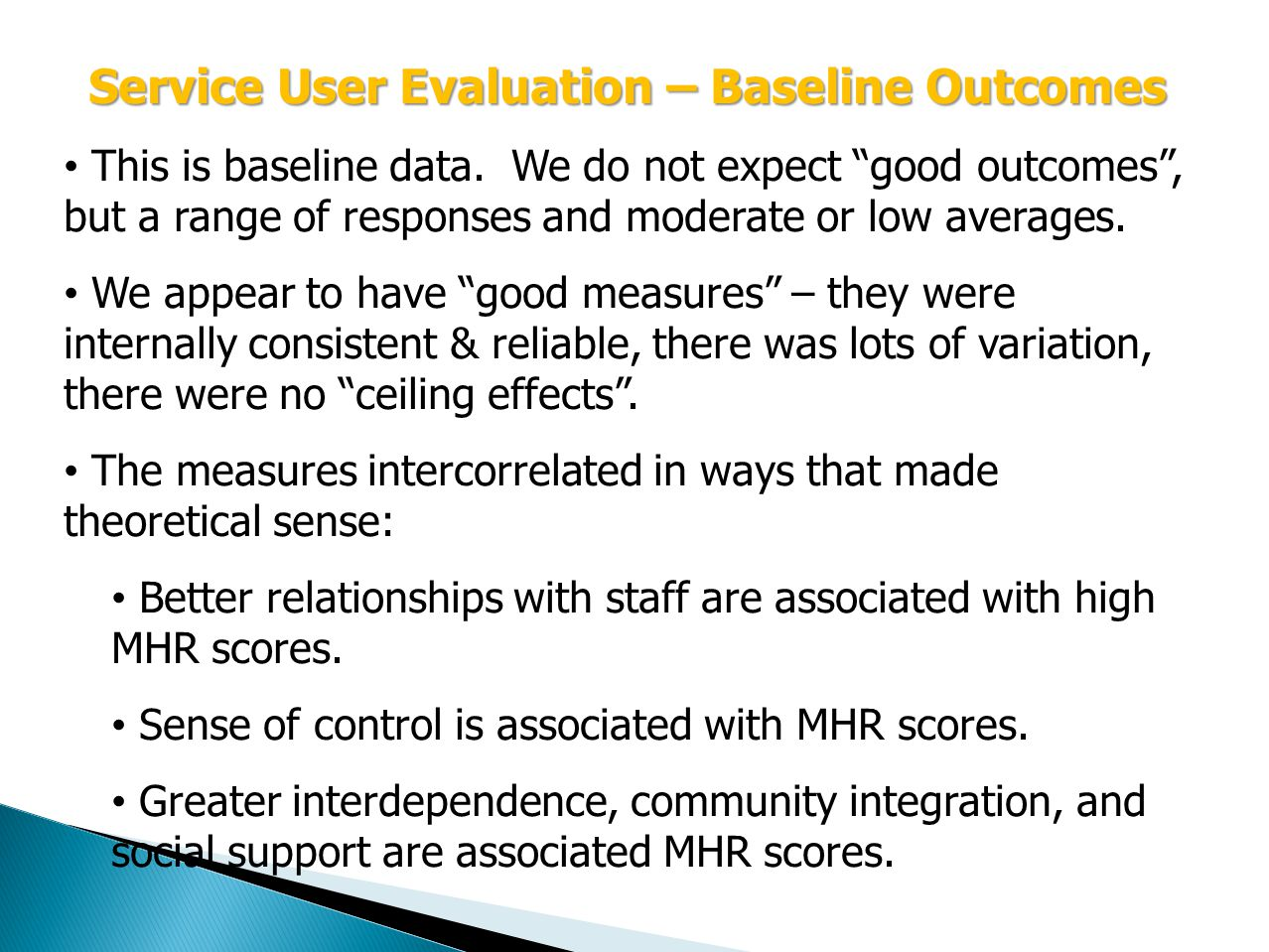 Service User Evaluation – Baseline Outcomes This is baseline data.