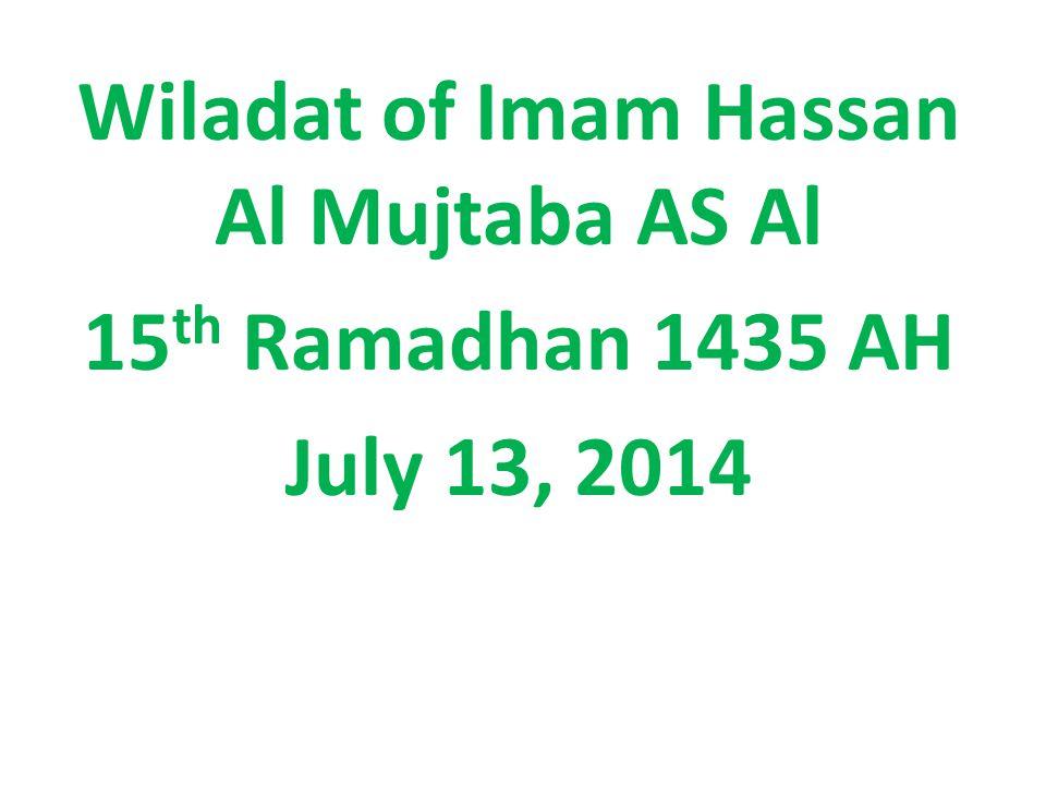 Wiladat of Imam Hassan Al Mujtaba AS Al 15 th Ramadhan 1435 AH July 13, 2014