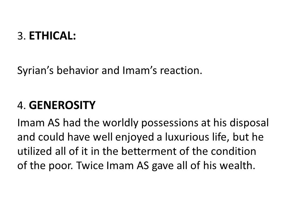 3. ETHICAL: Syrian's behavior and Imam's reaction.