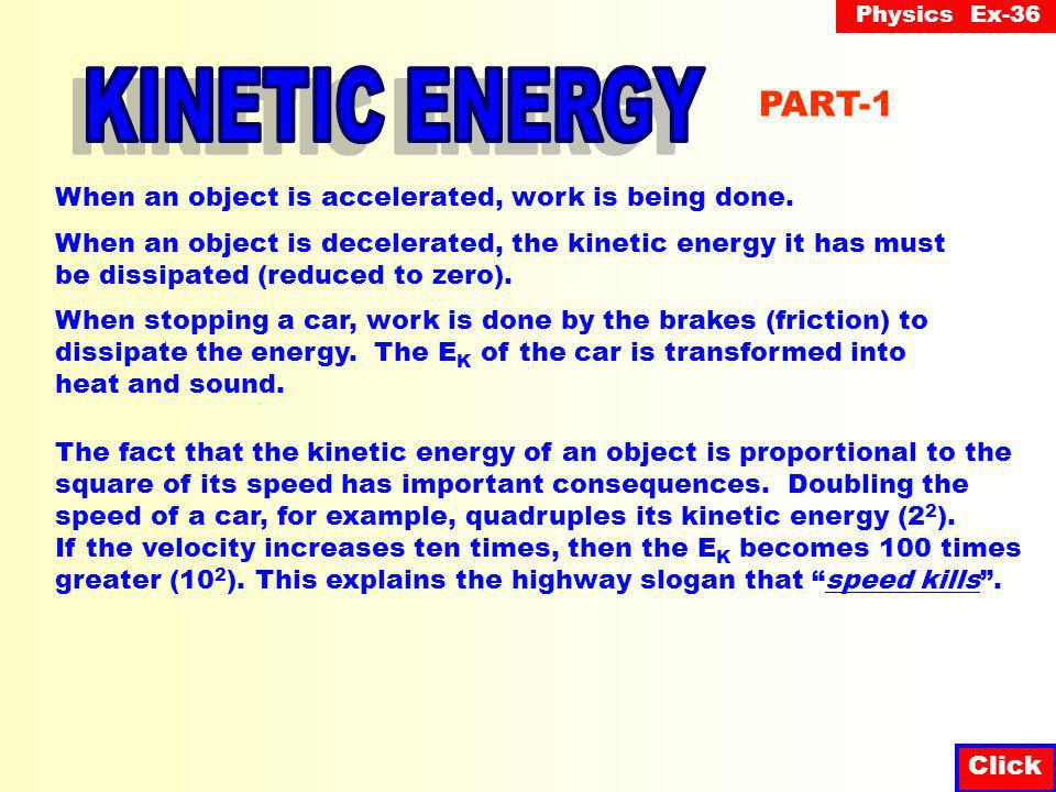 Physics Ex-36 Click Kinetic energy is energy of motion.