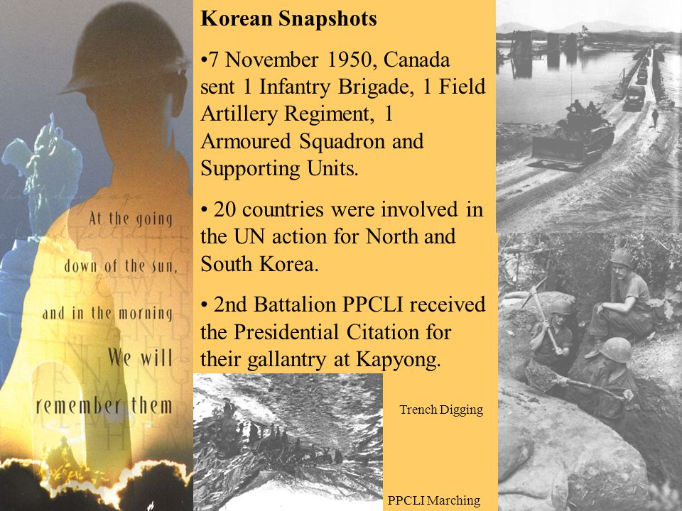 Korean Snapshots 7 November 1950, Canada sent 1 Infantry Brigade, 1 Field Artillery Regiment, 1 Armoured Squadron and Supporting Units.