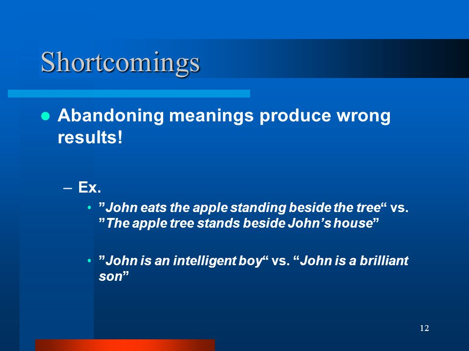12 Shortcomings Abandoning meanings produce wrong results.