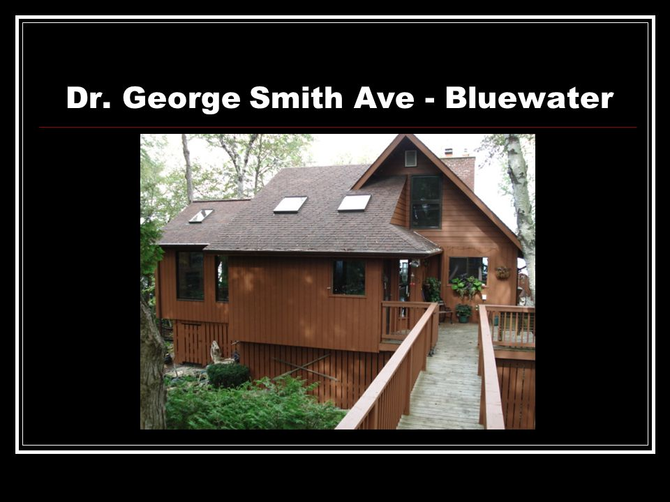 Dr. George Smith Ave - Bluewater