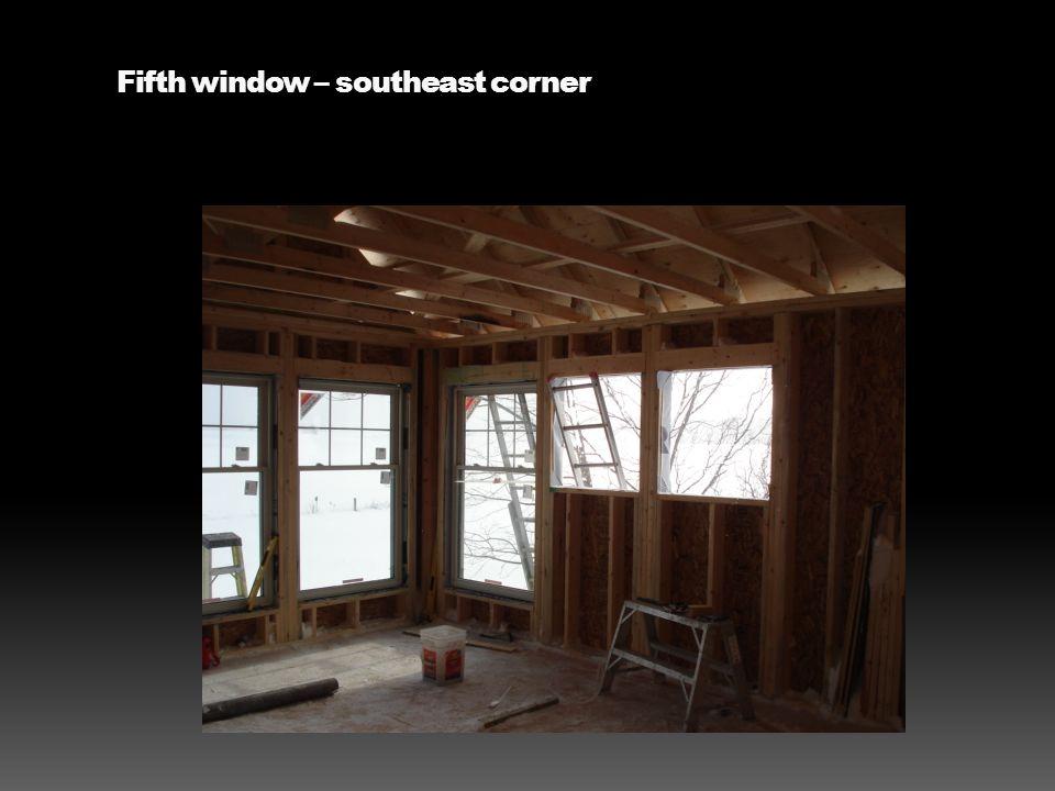 Fifth window – southeast corner