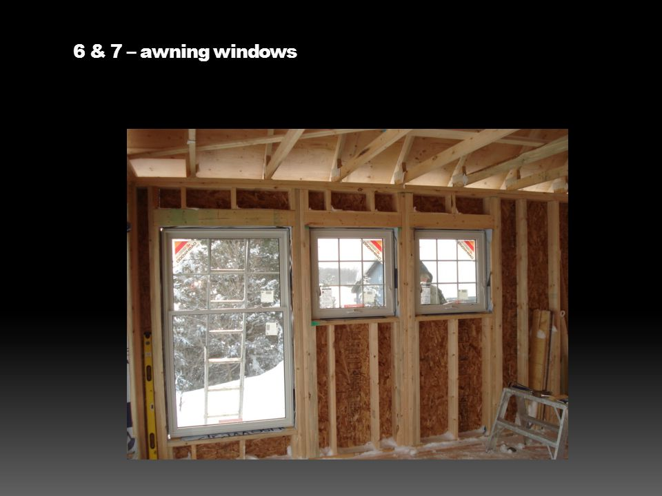 6 & 7 – awning windows