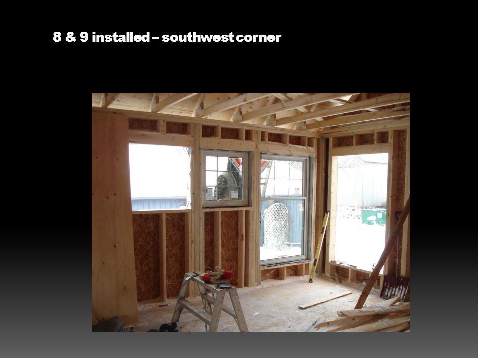 8 & 9 installed – southwest corner