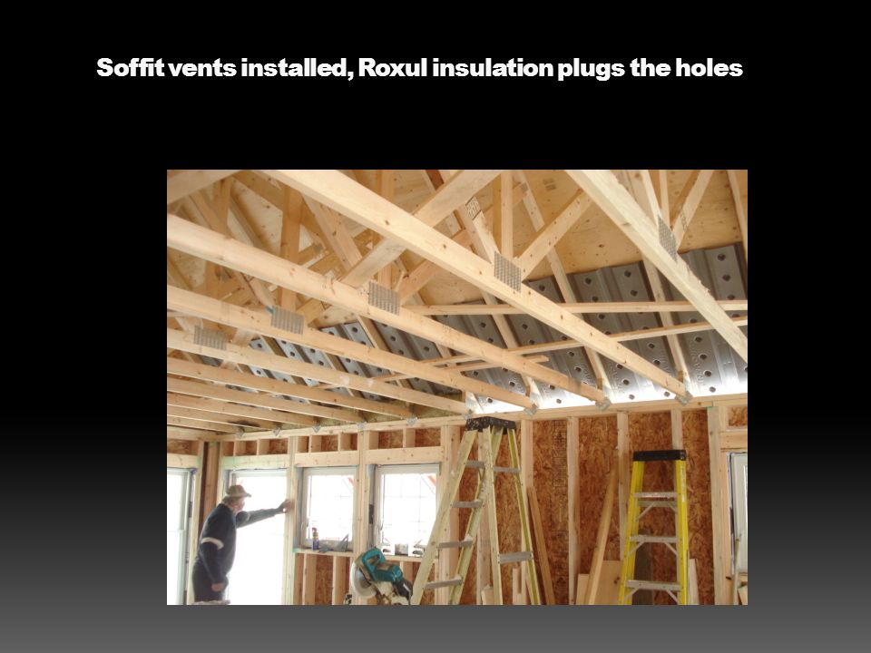 Soffit vents installed, Roxul insulation plugs the holes