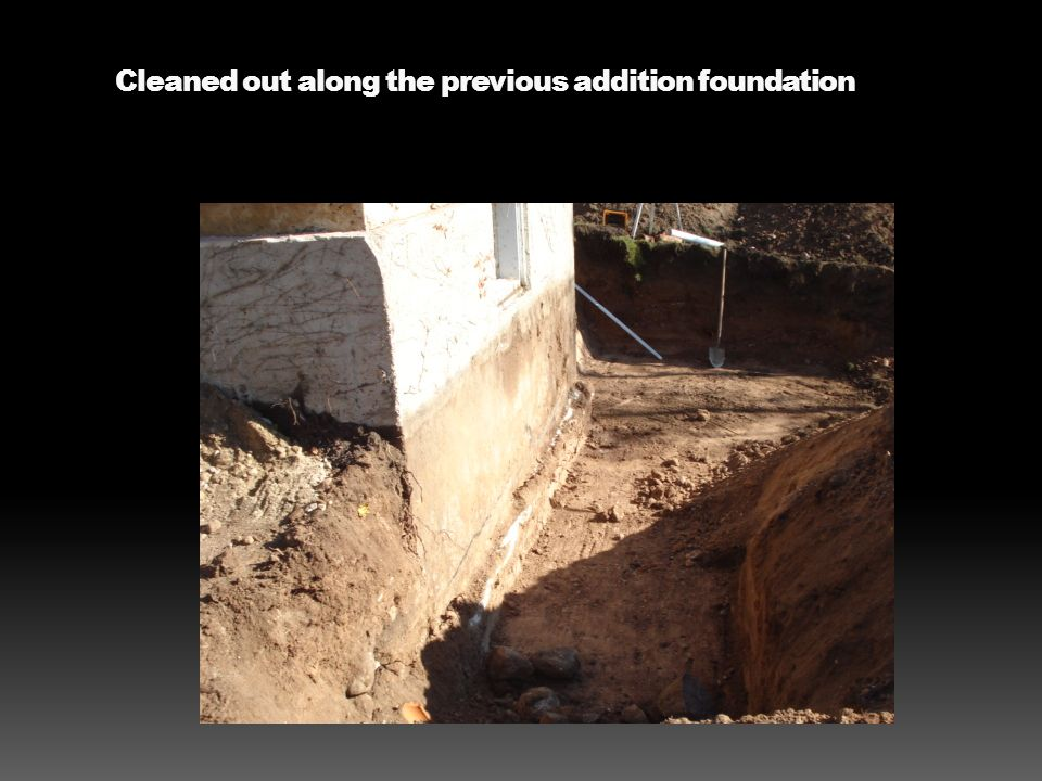 Cleaned out along the previous addition foundation