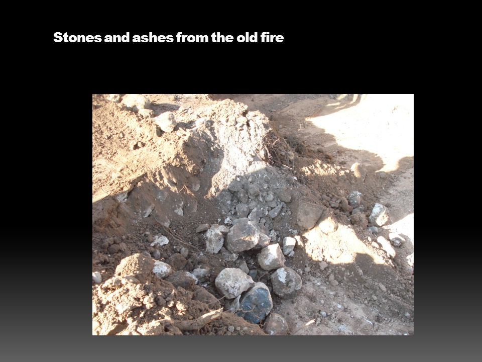 Stones and ashes from the old fire
