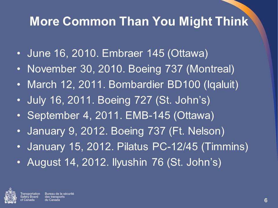 More Common Than You Might Think June 16, 2010. Embraer 145 (Ottawa) November 30, 2010.