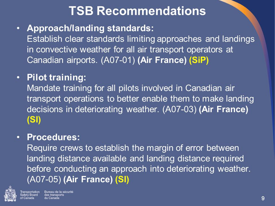 TSB Recommendations Approach/landing standards: Establish clear standards limiting approaches and landings in convective weather for all air transport operators at Canadian airports.
