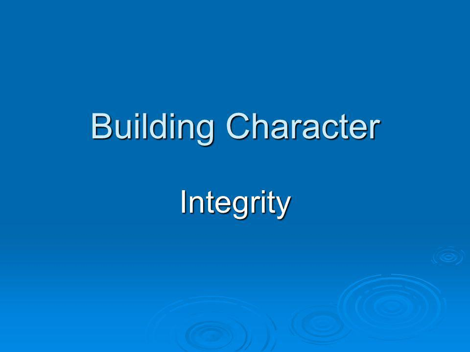 Building Character Integrity