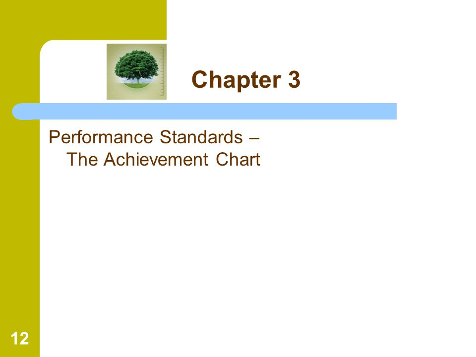 12 Chapter 3 Performance Standards – The Achievement Chart