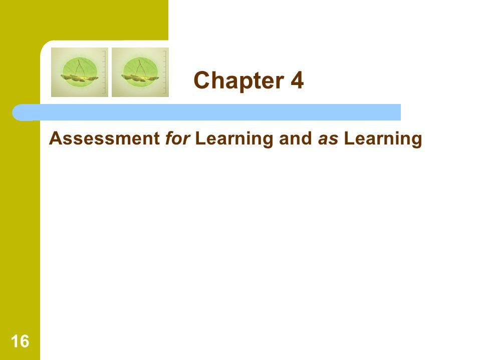 16 Chapter 4 Assessment for Learning and as Learning