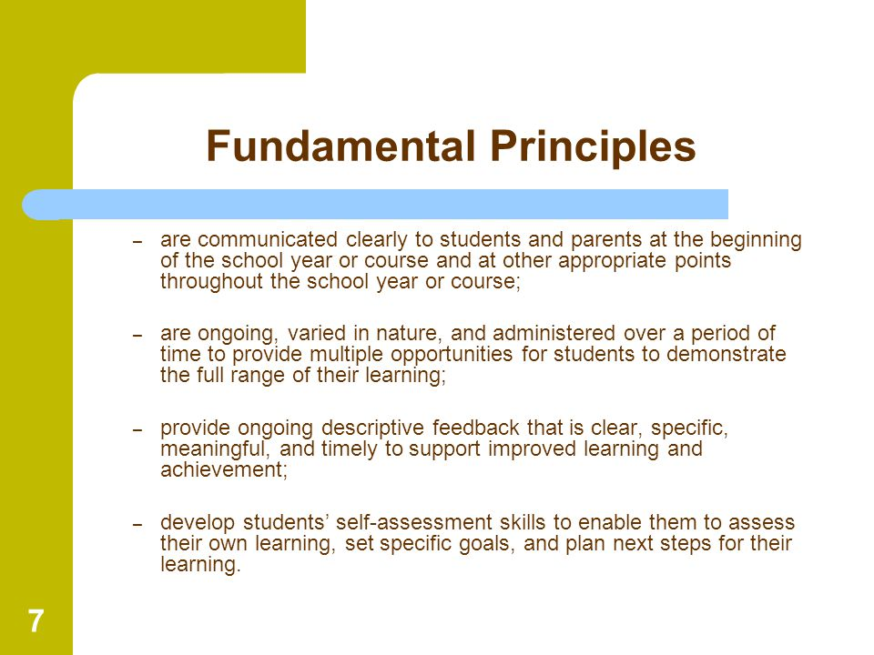 7 Fundamental Principles – are communicated clearly to students and parents at the beginning of the school year or course and at other appropriate poi