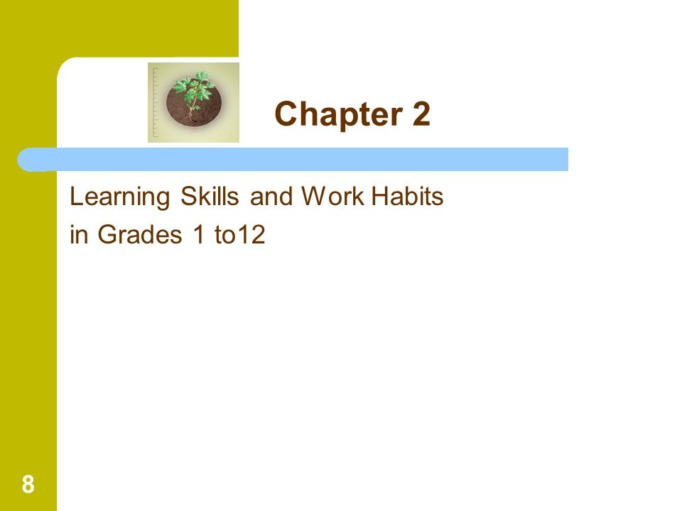 8 Chapter 2 Learning Skills and Work Habits in Grades 1 to12