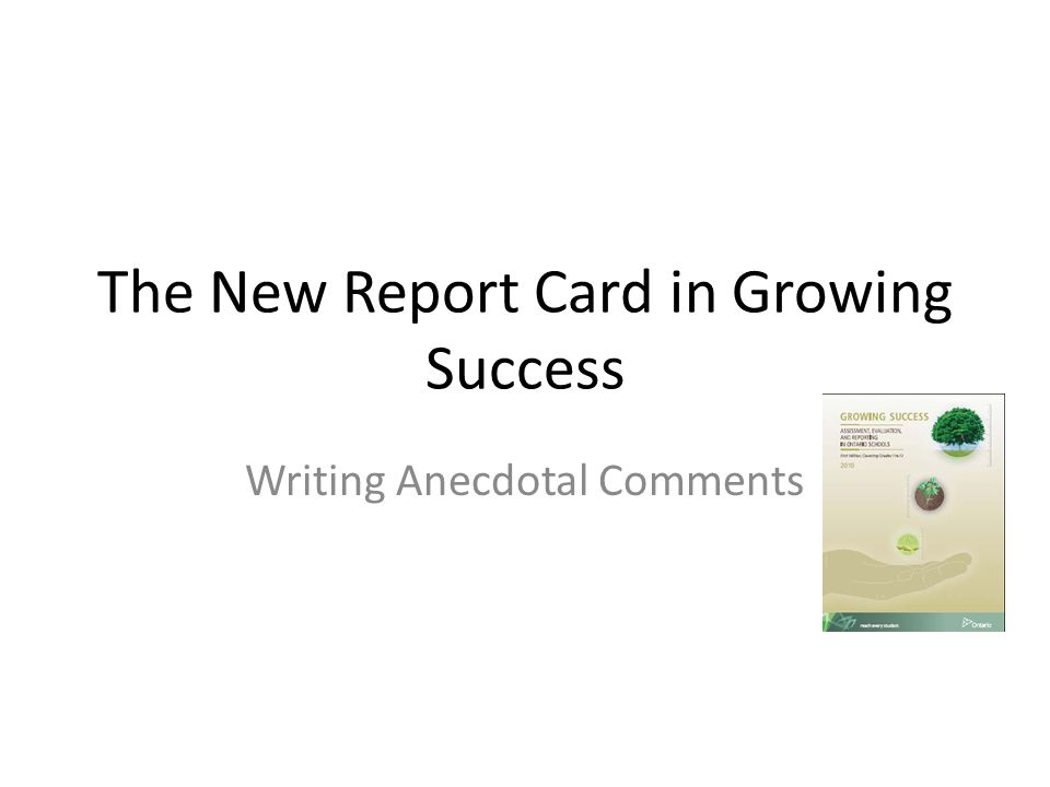 The New Report Card in Growing Success Writing Anecdotal Comments