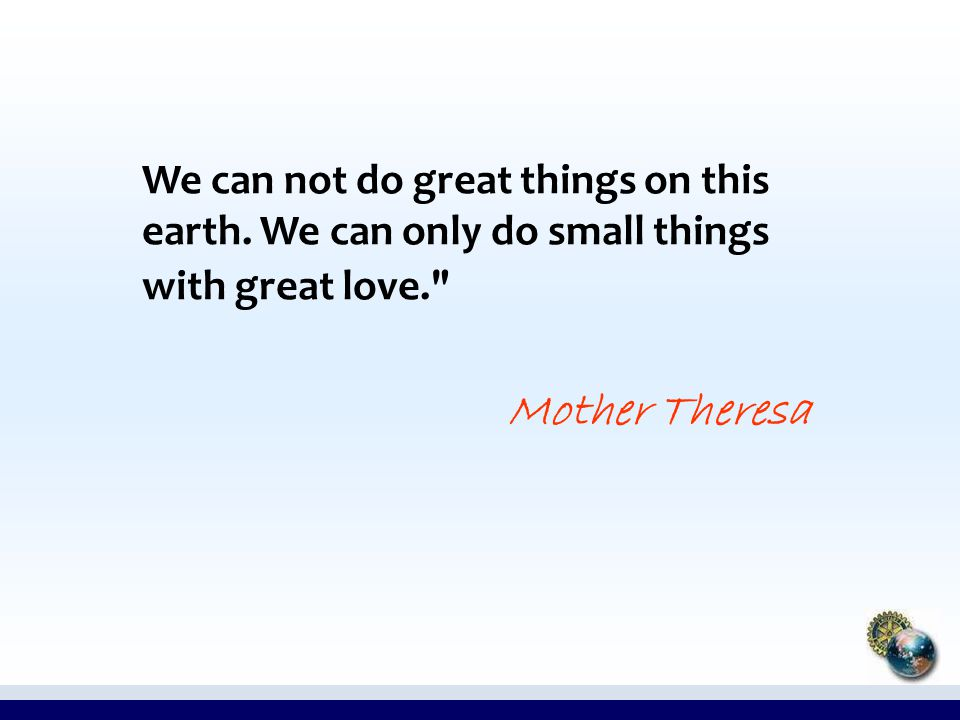 We can not do great things on this earth.