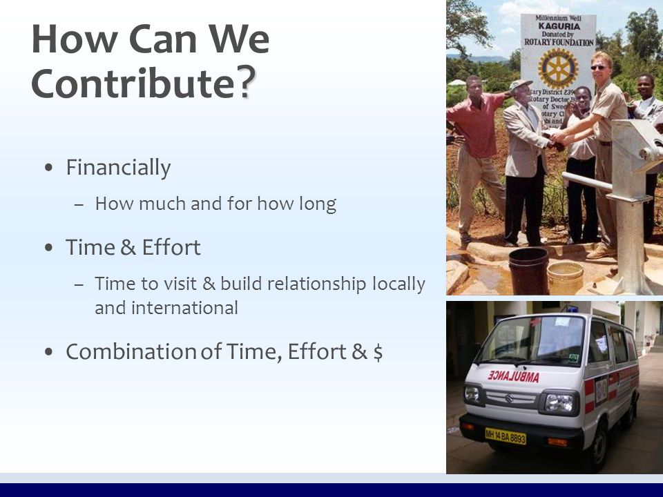 Financially – –How much and for how long Time & Effort – –Time to visit & build relationship locally and international Combination of Time, Effort & $ .