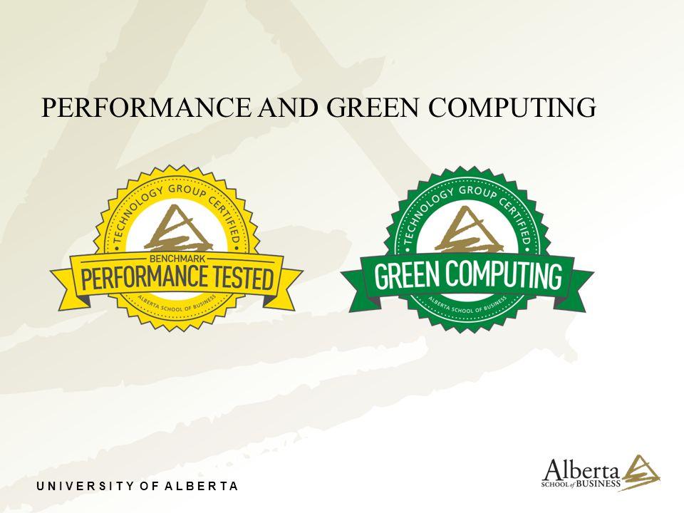 U N I V E R S I T Y O F A L B E R T A PERFORMANCE AND GREEN COMPUTING
