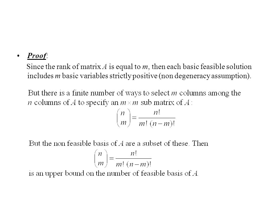 Proof: Since the rank of matrix A is equal to m, then each basic feasible solution includes m basic variables strictly positive (non degeneracy assumption).