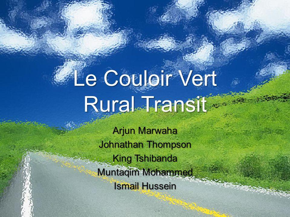 Le Couloir Vert Rural Transit Arjun Marwaha Johnathan Thompson King Tshibanda Muntaqim Mohammed Ismail Hussein