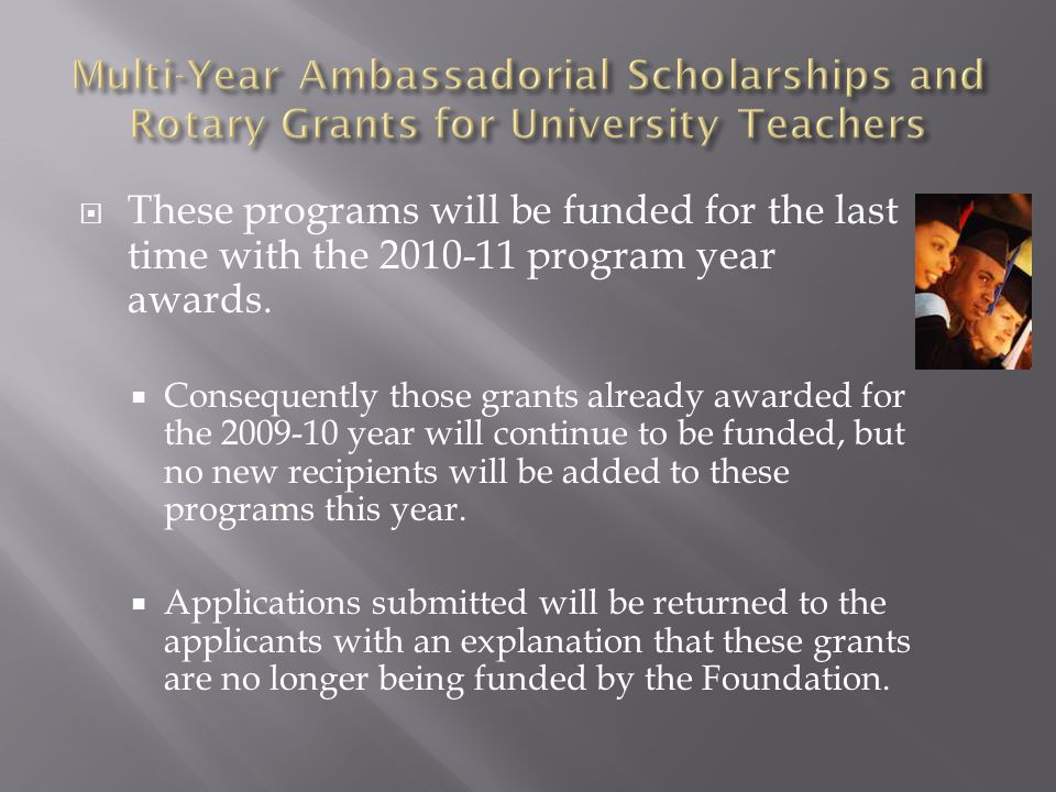  These programs will be funded for the last time with the program year awards.