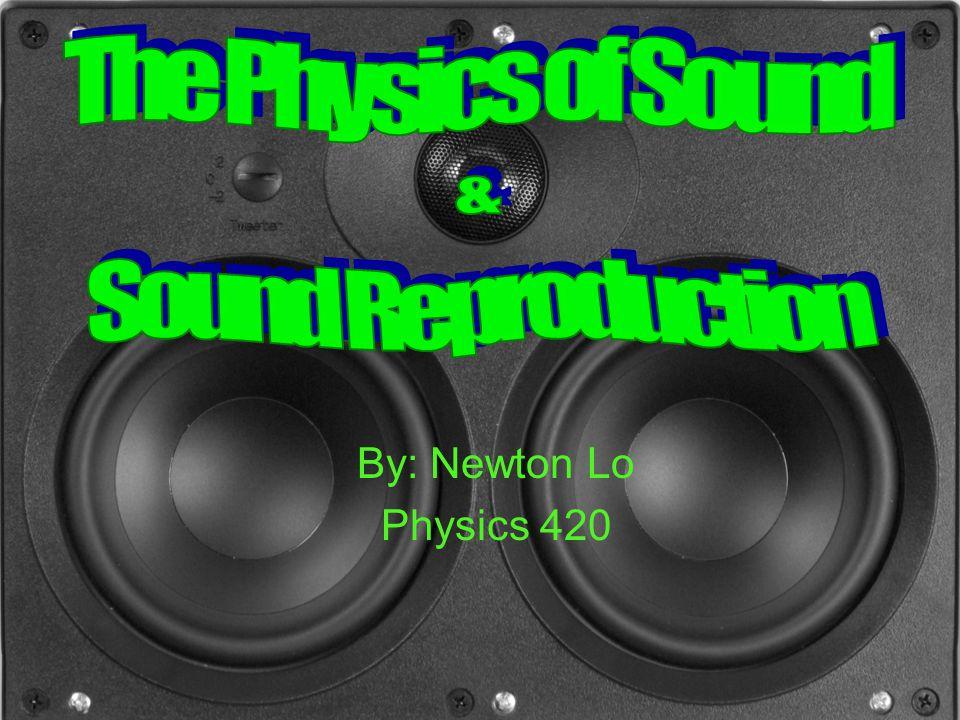 By: Newton Lo Physics 420