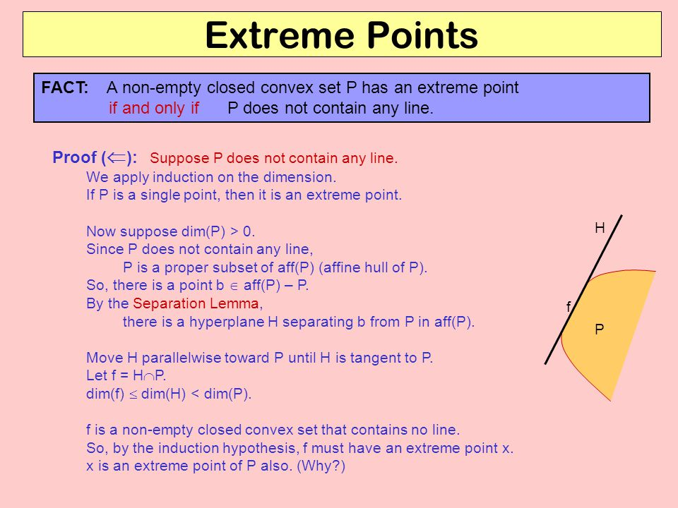 Extreme Points FACT: A non-empty closed convex set P has an extreme point if and only if P does not contain any line.