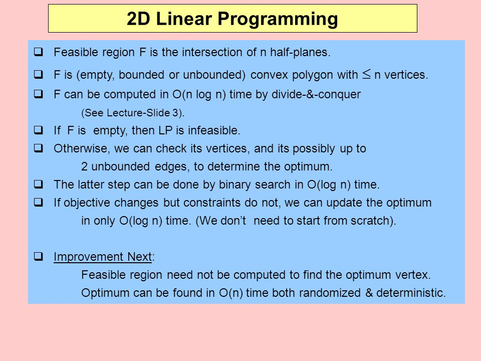 2D Linear Programming  Feasible region F is the intersection of n half-planes.