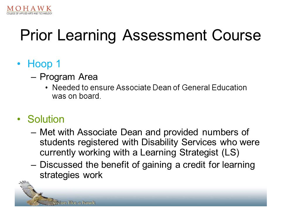 Prior Learning Assessment Course Hoop 1 –Program Area Needed to ensure Associate Dean of General Education was on board. Solution –Met with Associate