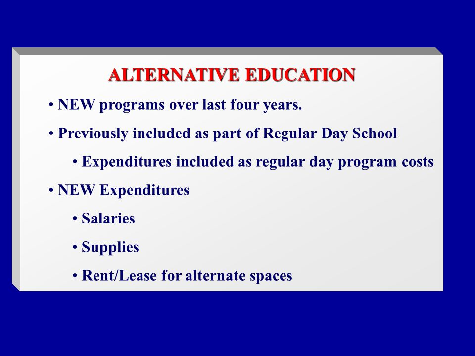 ALTERNATIVE EDUCATION NEW programs over last four years.