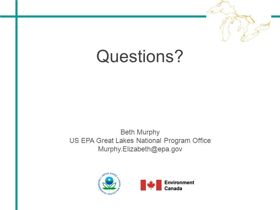 Questions? Beth Murphy US EPA Great Lakes National Program Office Murphy.Elizabeth@epa.gov