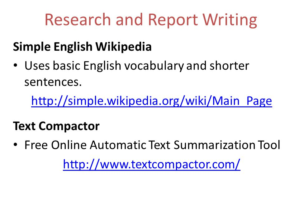 Research and Report Writing Simple English Wikipedia Uses basic English vocabulary and shorter sentences.