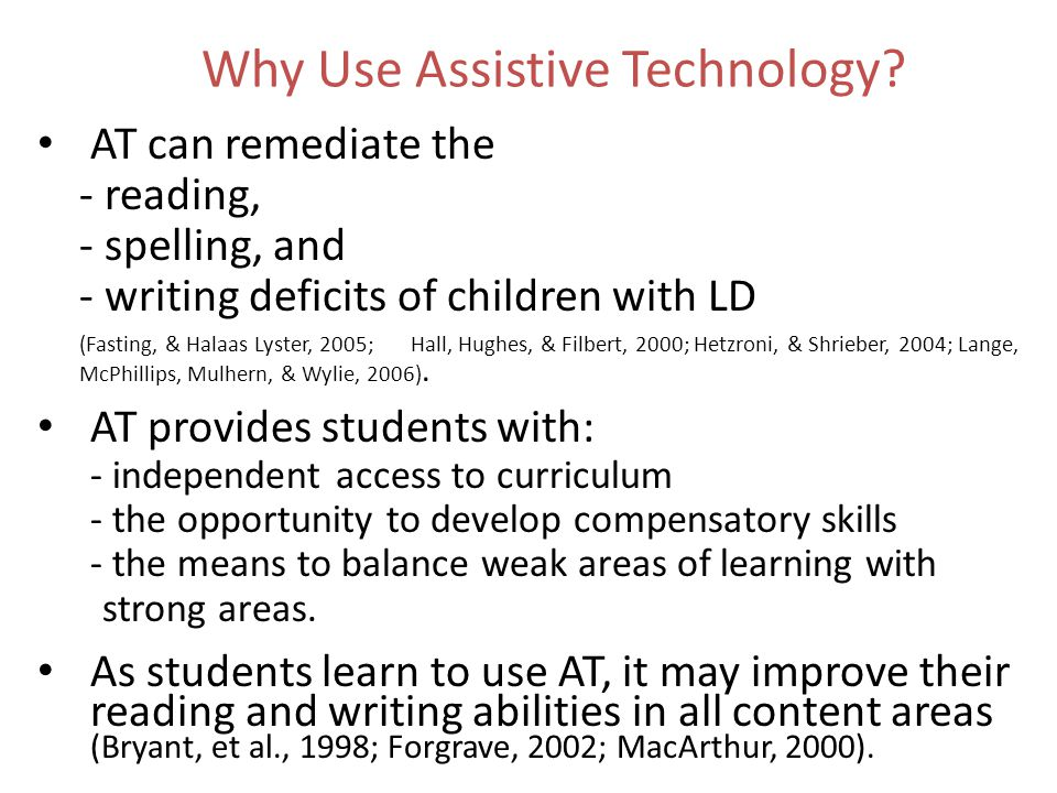 Why Use Assistive Technology.