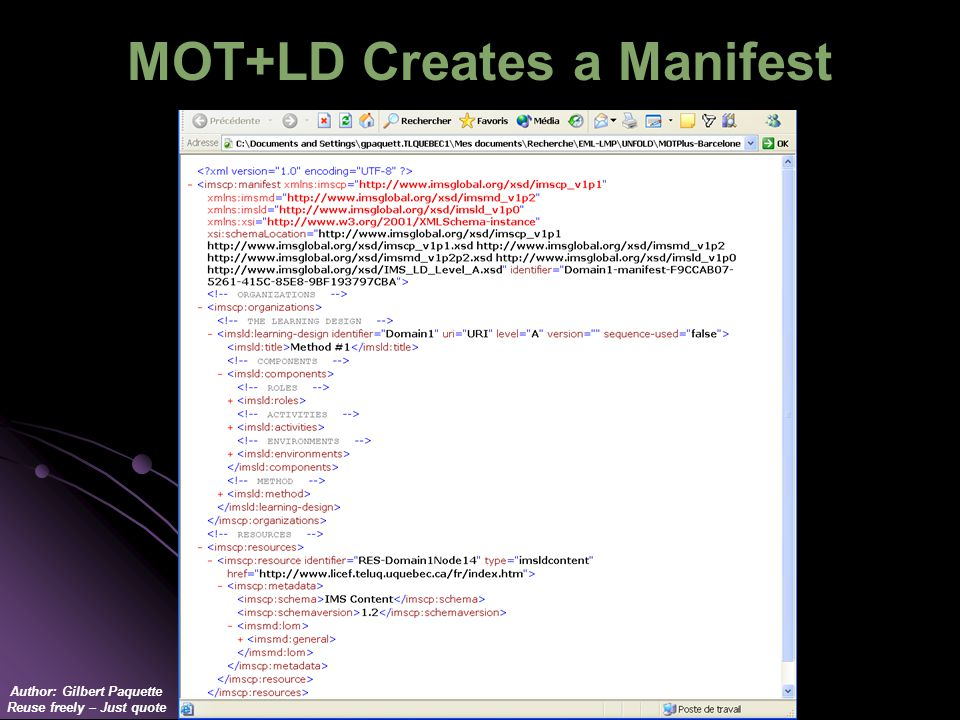 Author: Gilbert Paquette Reuse freely – Just quote MOT+LD Creates a Manifest