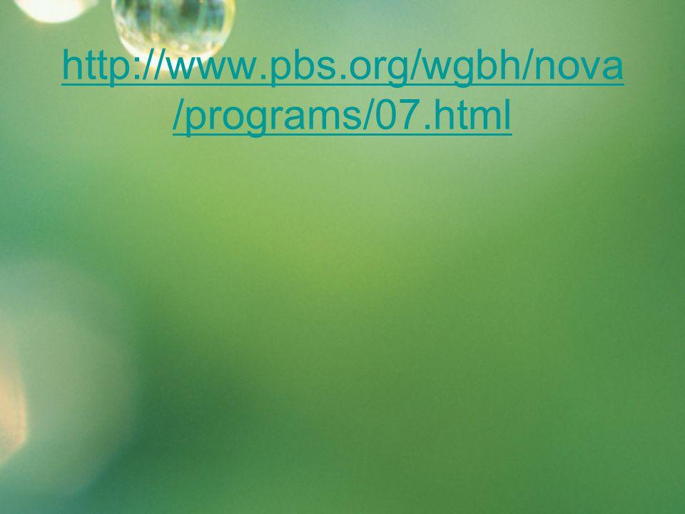 http://www.pbs.org/wgbh/nova /programs/07.html