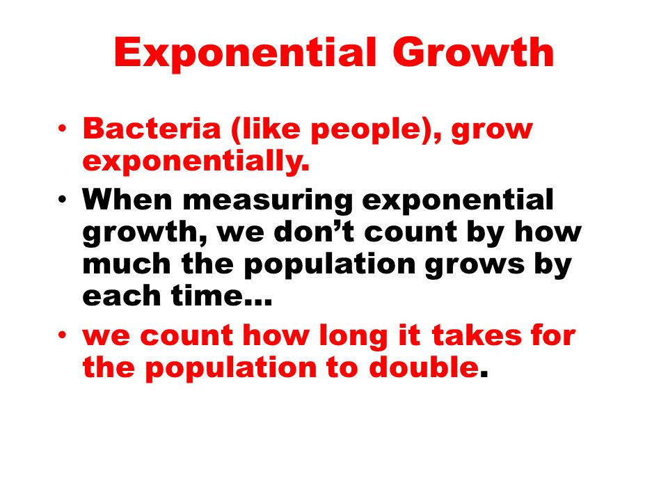 This is an exponential graph of population density of a bacteria vs.