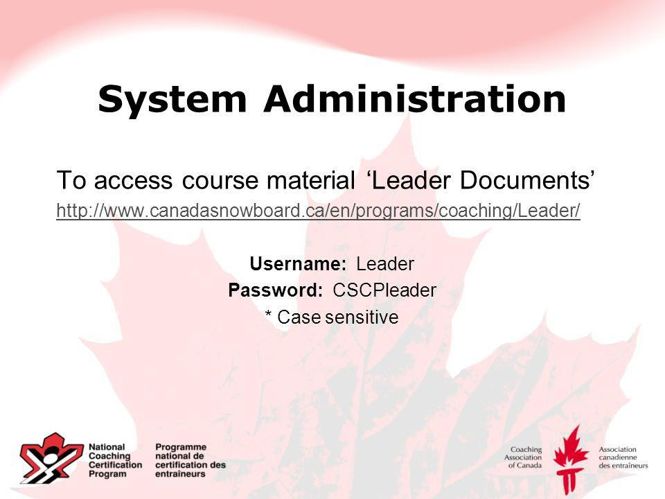 System Administration Course costs 2012-2013 Comp Intro Coach Course (3 Days) o Participant fee: $300 (paid online) o LF payment fee: $175/day o Evaluation process: $25 for candidate (paid online)